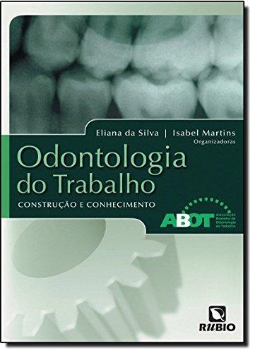 Odontologia Do Trabalho: Construção E Conhecimento, livro de ABOT