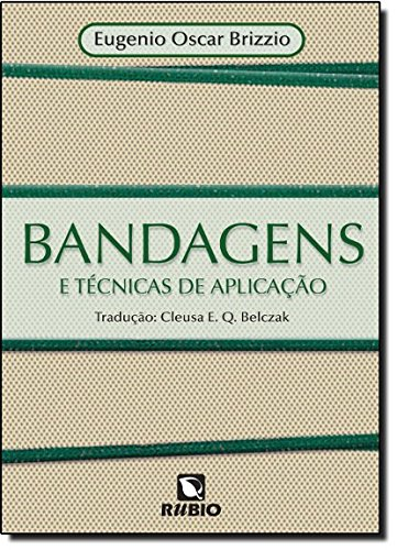BANDAGENS E TECNICAS DE APLICACAO, livro de BRIZZIO