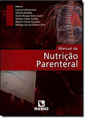 MANUAL DE NUTRICAO PARENTERAL, livro de CALIXTO-LIMA/ABRAHAO