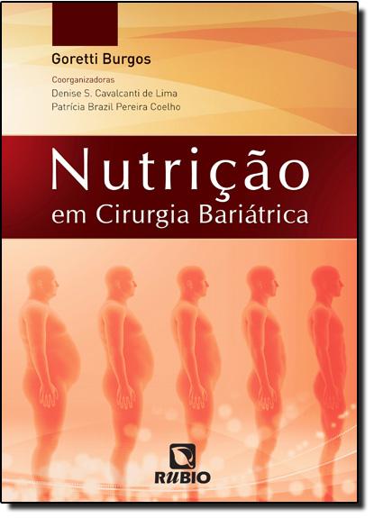 Nutrição em Cirurgia Bariátrica, livro de Maria Goretti Burgos