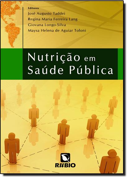 Nutrição em Saúde Pública, livro de José Augusto de Aguiar Carrazevedo Taddei