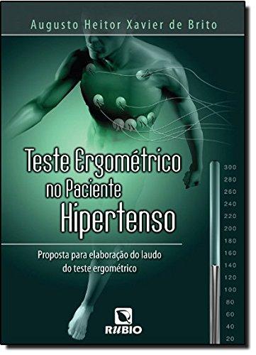 Teste Ergométrico no Paciente Hipertenso, livro de Augusto Heitor Xavier de Brito