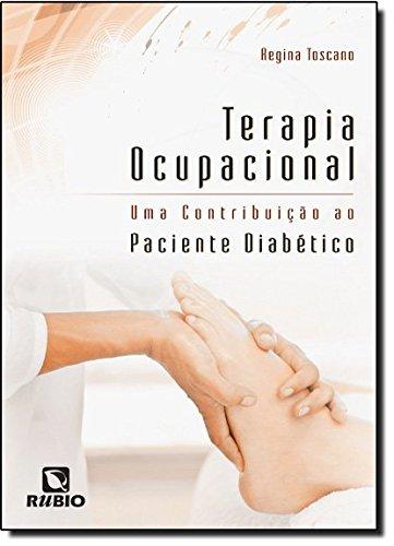 Terapia Ocupacional: Uma Contribuição ao Paciente Diabético, livro de Regina Célia Toscano Costa
