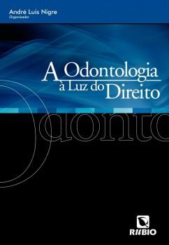 A odontologia à luz do direito, livro de André Luis Nigre