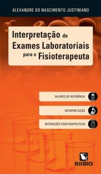Interpretação de exames laboratoriais para o fisioterapeuta, livro de Alexandre do Nascimento Justiniano