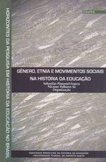 Gênero, etnia e movimentos sociais na história da educação, livro de Sebastião Pimentel Franco, Nicanor Palhares Sá (orgs.)