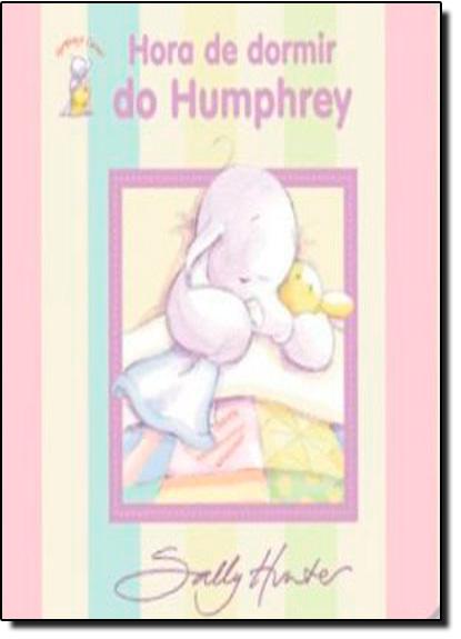 Hora de Dormir do Humphrey, livro de Editora Bicho Esperto