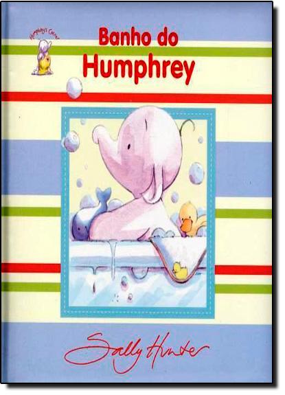 Cantinho do Humphrey: Hora do Banho, livro de Editora Bicho Esperto