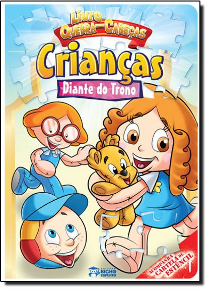 Livro Quebra-Cabeças: Crianças Diante do Trono, livro de Editora Bicho Esperto