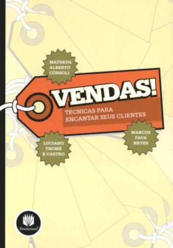 VENDAS: TECNICAS PARA ENCANTAR SEUS CLIENTES, livro de CASTRO/NEVES/CONSOLI