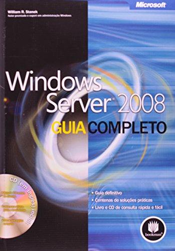 Windows Server 2008: Guia Completo - Acompanha Cd, livro de William R. Stanek