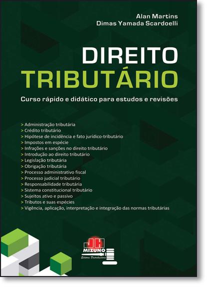 Direito Tributário: Curso Rápido e Didático Para Estudos e Revisões, livro de Alan Martins