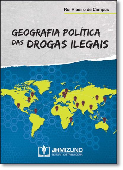 Geografia Política das Drogas Ilegais, livro de Rui Ribeiro de Campos