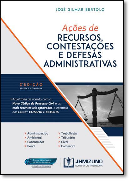 Ações de Recursos, Contestações e Defesas Administrativas, livro de Jose Gilmar Bertolo