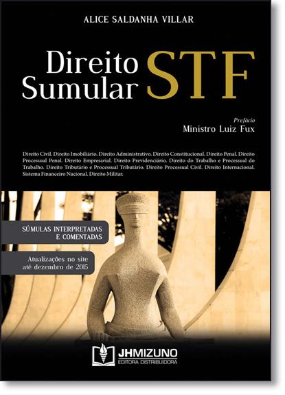 Direito Sumular Stf: Súmulas Interpretadas e Comentadas, livro de Alice Saldanha Villar