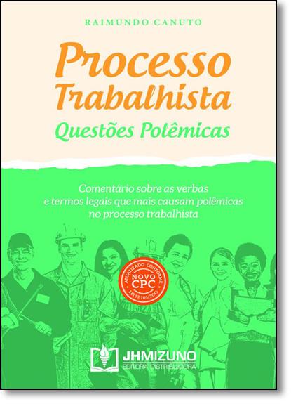 Processo Trabalhista: Questões Polêmicas, livro de Raimundo Canuto