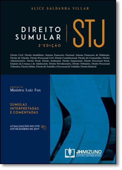 Direito Sumular Stj: Súmulas Interpretadas e Comentadas, livro de Alice Saldanha Villar