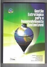 GESTÃO ESTRATÉGICA PARA O DESENVOLVIMENTO SUSTENTÁVEL, livro de Marilisa do Rocio Oliveira (Org.)