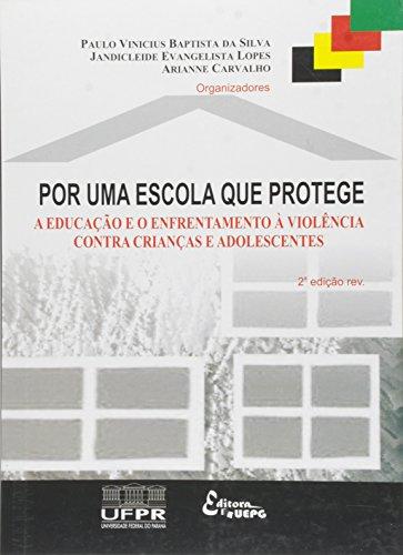 POR UMA ESCOLA QUE PROTEGE: a educação e o enfrentamento à violência contra crianças e adolescentes - 2.ed. rev., livro de Paulo Vinicius e outros (Orgs)