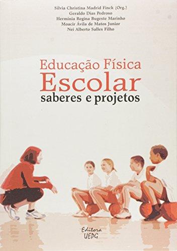 EDUCAÇÃO FÍSICA ESCOLAR: saberes e projetos, livro de Silvia C. M. Finck (Org.)