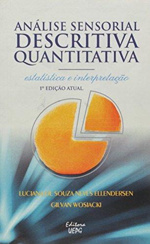 ANÁLISE SENSORIAL DESCRITIVA QUANTITATIVA: estatística e interpretação - 1. ed. Atualizada, livro de Luciana de Souza Neves Ellendersen e Gilvan Wosiacki (Orgs.)