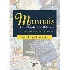 MANUAIS DE REDAÇÃO E JORNALISTAS: estratégias de apropriação, livro de Marcelo Engel Bronosky