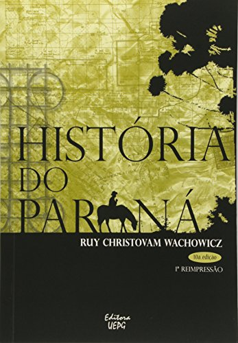 História do Paraná, livro de Ruy Christovan Wachowicz