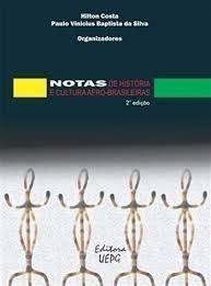 NOTAS DE HISTÓRIA E CULTURA AFRO-BRASILEIRAS, livro de Hilton Costa, Paulo Vinicius Baptista da Silva