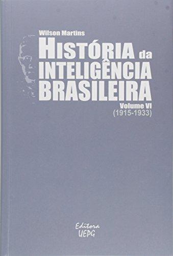 HISTÓRIA DA INTELIGÊNCIA BRASILEIRA - Volume VI (1915-1933), livro de Wilson Martins