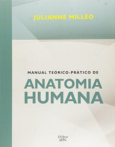 MANUAL TEÓRICO-PRÁTICO DE ANATOMIA HUMANA, livro de Julianne Milléo