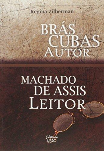 BRÁS CUBAS AUTOR MACHADO DE ASSIS LEITOR, livro de Regina Zilberman