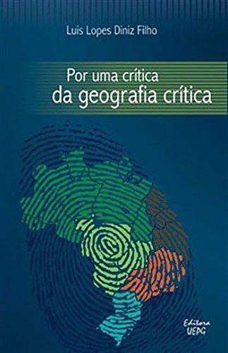 POR UMA CRÍTICA DA GEOGRAFIA CRÍTICA, livro de Luis Lopes Diniz Filho
