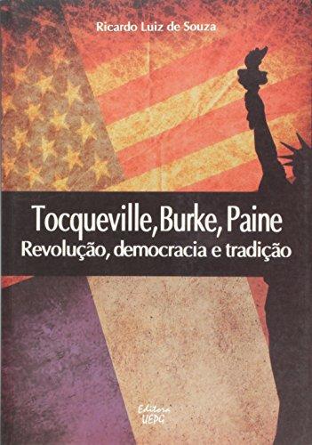 TOCQUEVILLE, BURKE, PAINE: revolução, democracia e tradição, livro de Ricardo Luiz de Souza