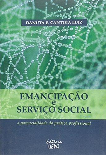 EMANCIPAÇÃO E SERVIÇO SOCIAL: a potencialidade da prática profissional - 2ª Ed., livro de Danuta E. Cantoia Luiz
