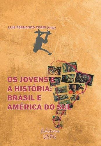 Os jovens e a história - Brasil e América do Sul, livro de Luis Fernando Cerri (org.)