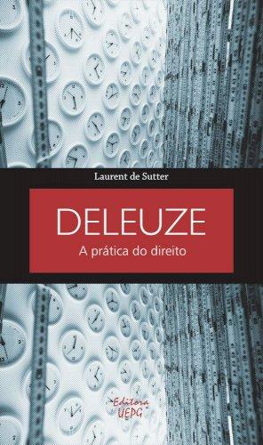 Deleuze: a prática do Direito, livro de Laurent de Sutter