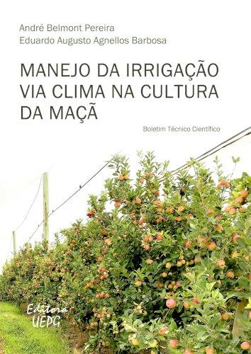 Manejo da irrigação via clima na cultura da maça - Boletim Técnico Cintífico, livro de André Belmont Pereira, Eduardo Augusto Agnellos Barbosa