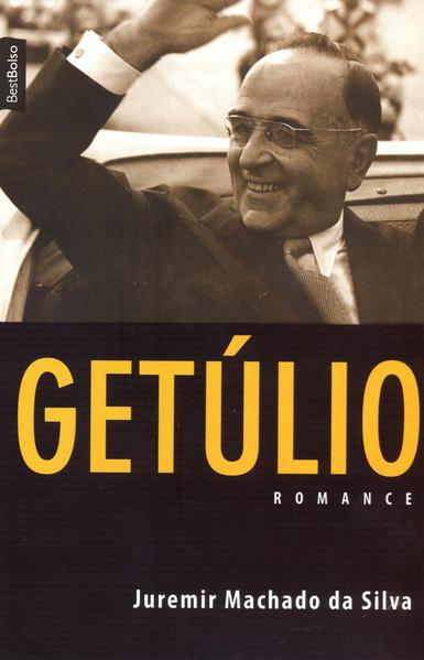 Getúlio: Romance - Coleção Best Bolso, livro de Juremir Machado da Silva
