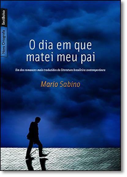 DIA EM QUE MATEI MEU PAI, O, livro de Fernando Sabino