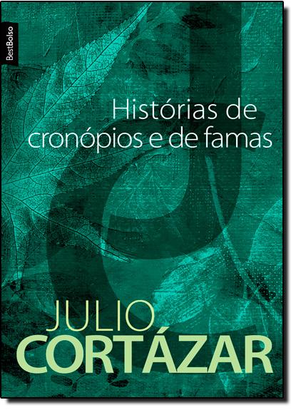 Histórias de Cronópios e de Famas - Edição de Bolso, livro de Julio Cortazar