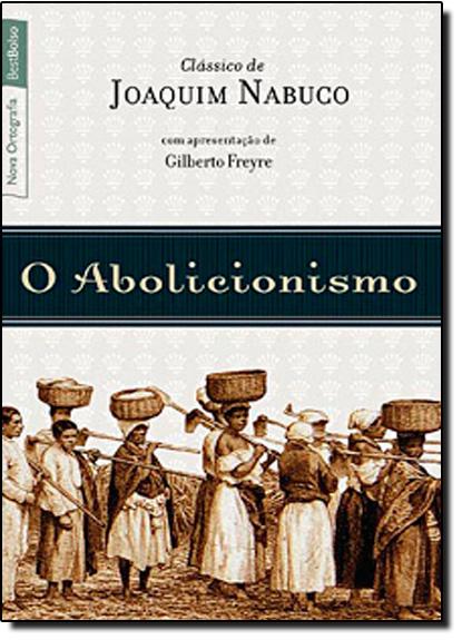 Abolicionismo - Edição de Bolso, O, livro de Joaquim Nabuco