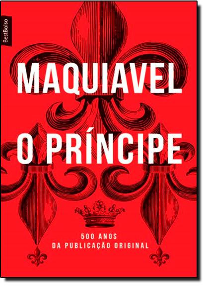Príncipe, O - Edição de Bolso, livro de Nicolau Maquiavel