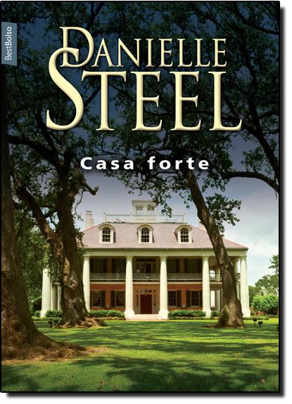 Casa Forte Livro de Bolso, livro de Danielle Steel