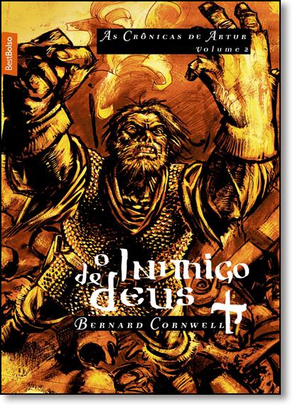 Inimigo de Deus, O - Vol.2 - Trilogia As Crônicas de Artur - Edição de Bolso, livro de Bernard Cornwell