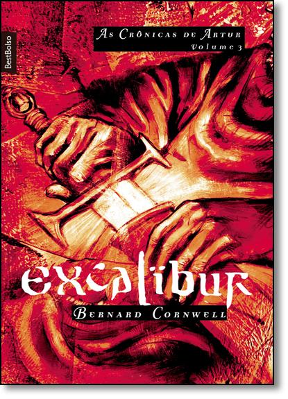 Excalibur - Vol.3 - Série Crônicas de Artur - Edição de Bolso, livro de Bernard Cornwell