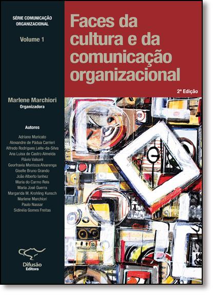 Faces da Cultura e da Comunicação Organizacional - Vol.1, livro de Marlene Marchiori
