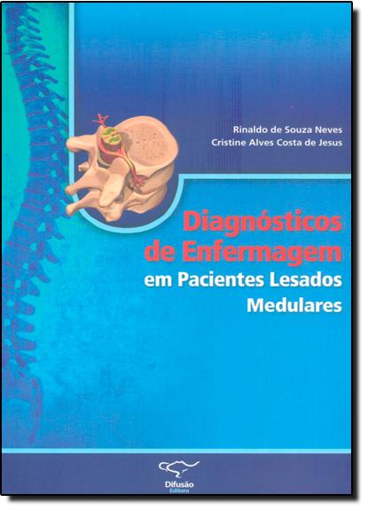 Diagnósticos de Enfermagem em Pacientes Lesados Medulares, livro de Rinaldo de Souza neves