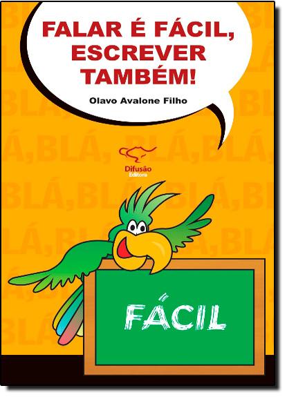 FALAR E FACIL, ESCREVER TAMBEM!, livro de AVALONE FIILHO