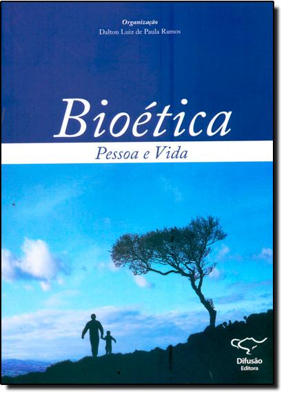 Bioética: Pessoa e Vida, livro de Dalton Luiz de Paula Ramos