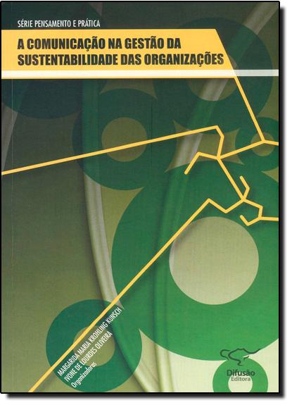 Comunicação na Gestão da Sustentabilidade das Organizações, A, livro de Margarida Maria Krohling Kunsch